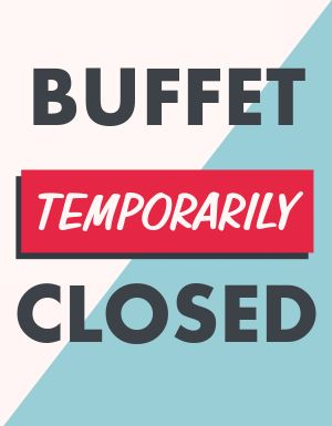 Buffet Closed Notice