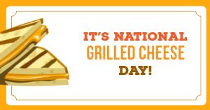 National Grilled Cheese Day Facebook Post