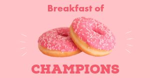 Breakfast of Champions Facebook Post