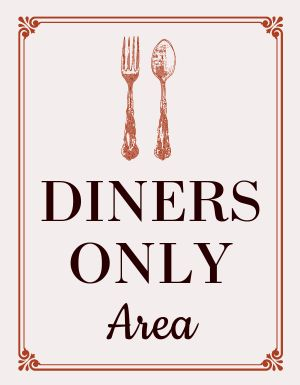 Diners Only Area Sign